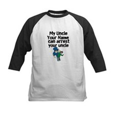 My Uncle Can Arrest Your Uncle (Custom) Baseball J