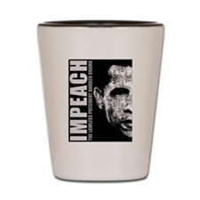 Impeach The Lawless President Shot Glass