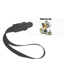 Funny dad to be Luggage Tag