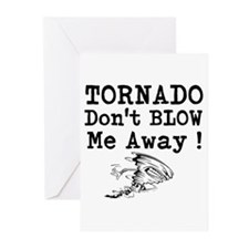 Tornado Dont Blow Me Away Greeting Cards