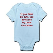 You Gotta See My Uncle (Your Name) Body Suit