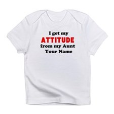 I Get My Attitude From My Aunt (Custom) Infant T-S