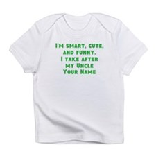 I Take After My Uncle (Your Name) Infant T-Shirt