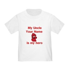 My Uncle Is My Hero (Custom) T-Shirt
