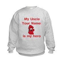 My Uncle Is My Hero (Custom) Sweatshirt