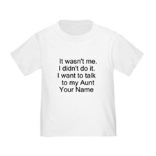 I Want To Talk To My Aunt (Your Name) T-Shirt