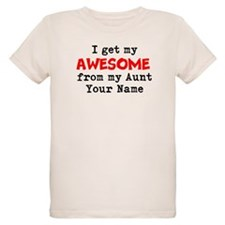 I Get My Awesome From My Aunt (Custom) T-Shirt