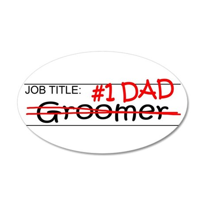 Job Dad Groomer 20x12 Oval Wall Decal