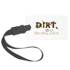 DIRT is my favorite color Luggage Tag