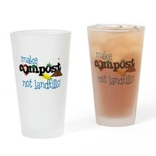make compost not landfills ! Drinking Glass