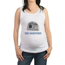 Dog Whisperer Extraordinaire Maternity Tank Top