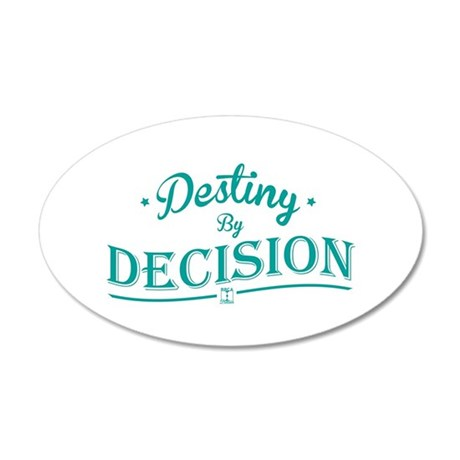 Destiny by Decision 35x21 Oval Wall Decal