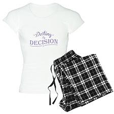 Destiny by Decision Pajamas