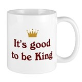It's good to be King Coffee Mug