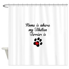 Home Is Where My Tibetan Terrier Is Shower Curtain