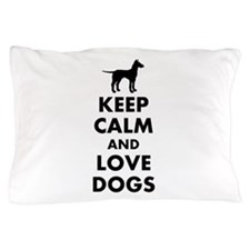 Keep calm and love dogs Pillow Case