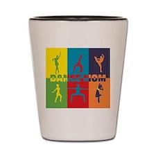 Dance Mom Shot Glass