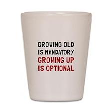 Growing Up Optional Shot Glass