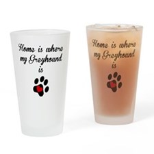 Home Is Where My Greyhound Is Drinking Glass
