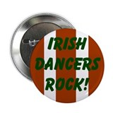 """Irish Dancers Rock"" Button"
