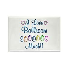 Ballroom Love So Much Rectangle Magnet