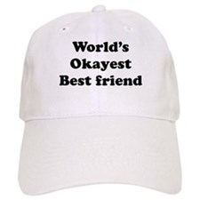 World's Okayest Best Friend Baseball Baseball Cap