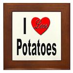 I Love Potatoes Framed Tile