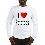 I Love Potatoes (Front) Long Sleeve T-Shirt