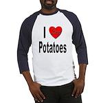 I Love Potatoes (Front) Baseball Jersey