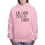 Dad - Older Than Dirt Women's Hooded Sweatshirt
