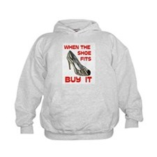 IF THE SHOE FITS Hoodie