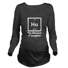 Ha The Element Of Laughter Long Sleeve Maternity T