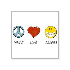 Peace.Love.Braces Square Sticker 3