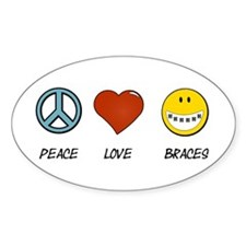 Peace.Love.Braces Sticker (Oval 50 pk)