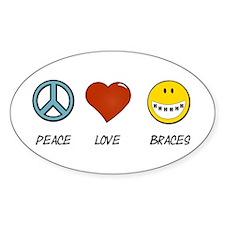 Peace.Love.Braces Sticker (Oval 10 pk)