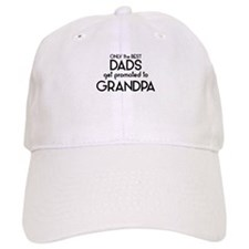 BEST DADS GET PROMOTED TO GRANDPA Baseball Baseball Cap