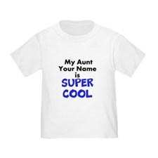 My Aunt Is Super Cool (Custom) T-Shirt