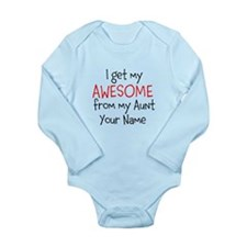 I Get My Awesome From My Aunt (Custom) Body Suit
