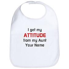 I Get My Attitude From My Aunt (Custom) Bib