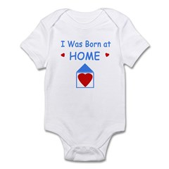 I Was Born at Home Infant Bodysuit / Onesie