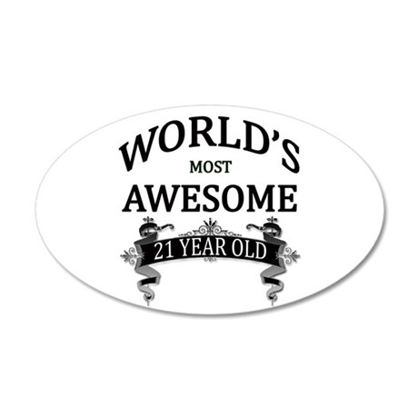 World's Most Awesome 21 Year 20x12 Oval Wall Decal