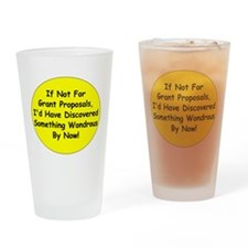 If Not For Grant Proposals Drinking Glass