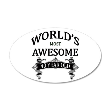 World's Most Awesome 40 Year 20x12 Oval Wall Decal
