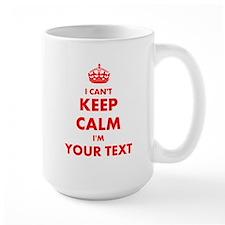 I Cant Keep Calm Im ... Mugs