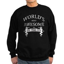 World's Most Awesome 100 Year Ol Sweatshirt