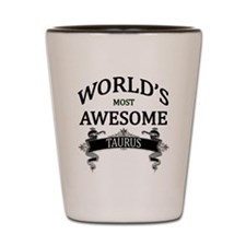 World's Most Awesome Taurus Shot Glass