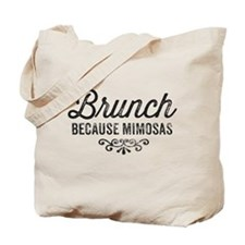 Brunch Because Mimosas Tote Bag
