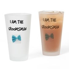 I Am the Groomsman Drinking Glass