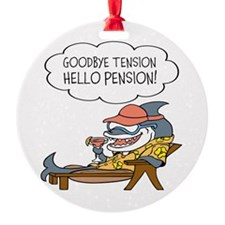 Goodbye Tension Hello Pension Retirement Ornament