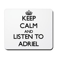 Keep Calm and Listen to Adriel Mousepad